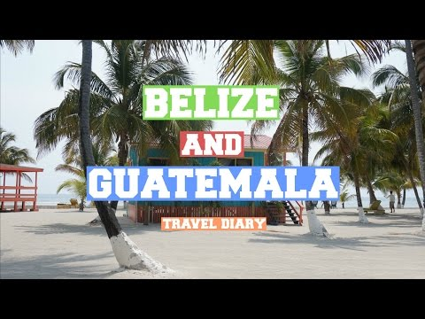 BELIZE AND GUATEMALA TRAVEL DIARY // Allie Miller