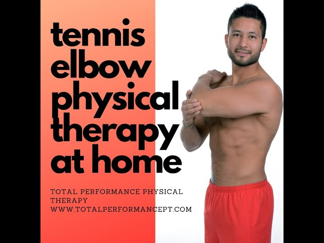 Tennis elbow physical therapy at home | Total Performance Physical Therapy