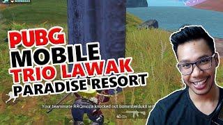 TRIO LAWAK KE PARADISE RESORT - PUBG MOBILE INDONESIA