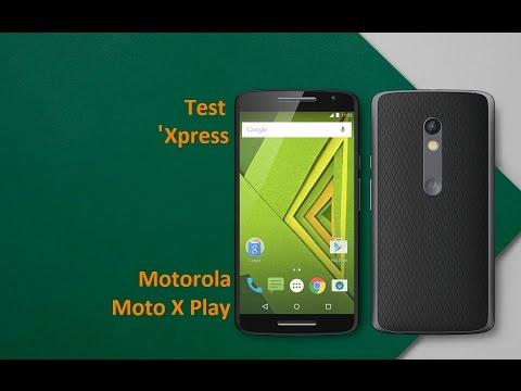 Test'Xpress : Motorola Moto X Play - le Motorola qui n'en est pas un