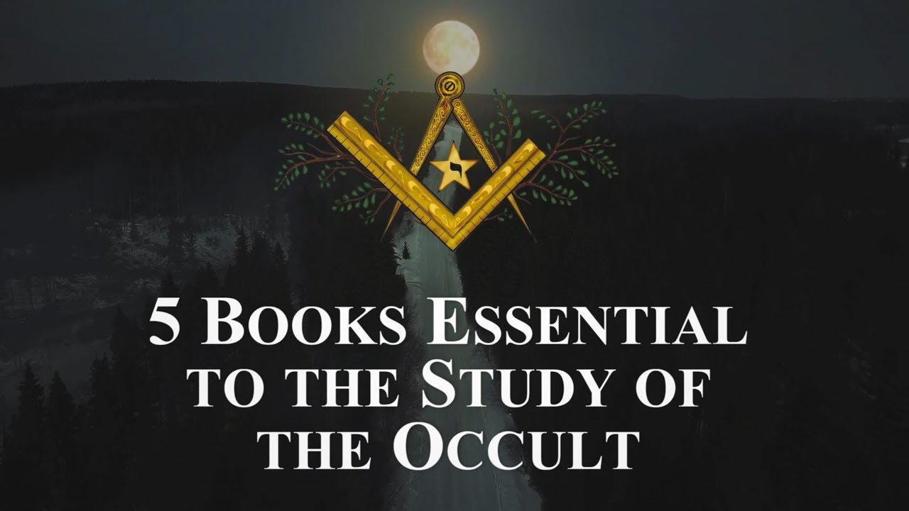5 Books Essential to the Study of the Occult