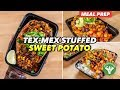 Meal Prep 2 Ways - Tex Mex Stuffed Sweet Potato for Meat Lovers & Vegans