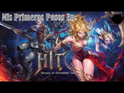 Mis Primeros Pasos En: Hit/Heroes Of Incredible Tales / Gameplay En Español