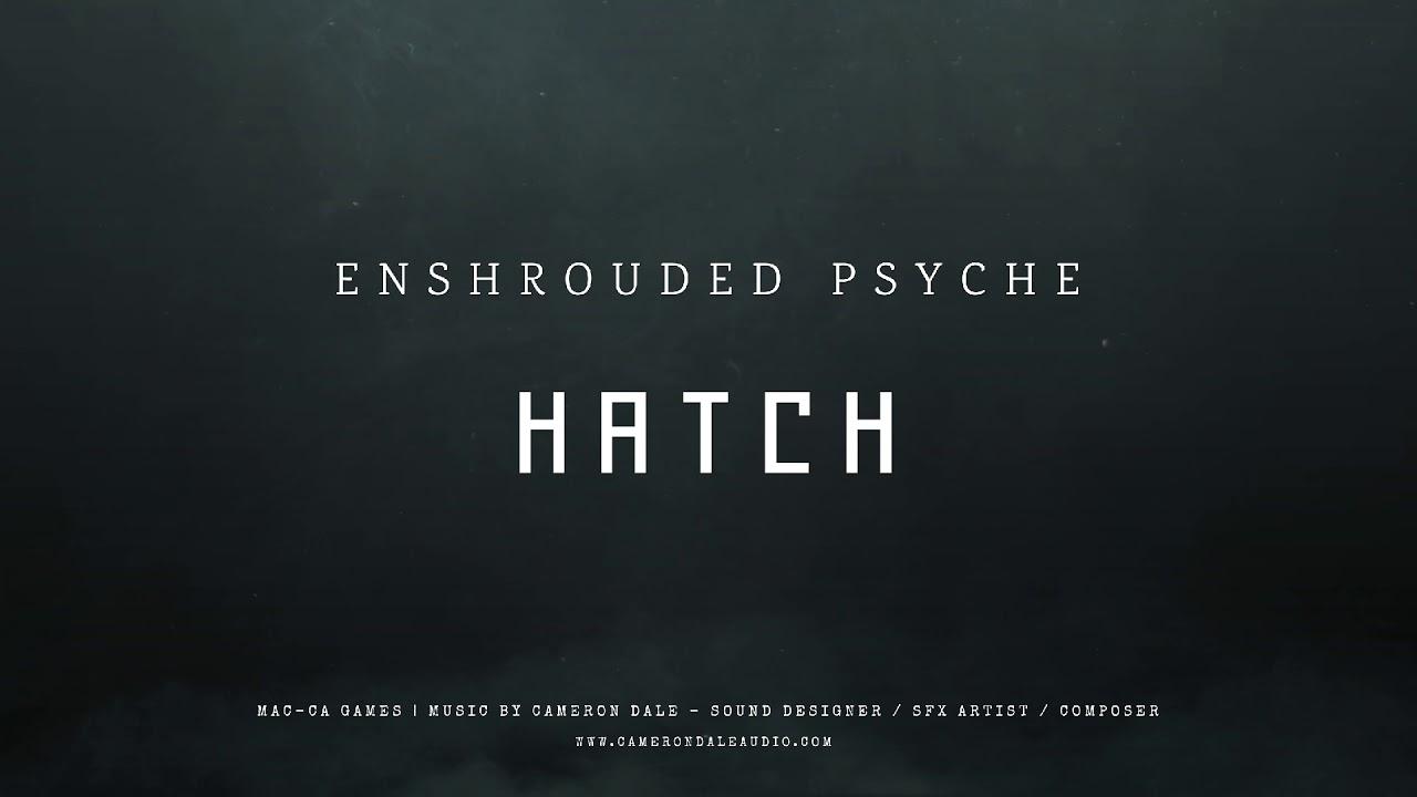 HATCH - Enshrouded Psyche