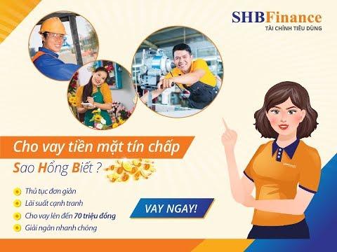 Vay Tiền Online Tại Ngân Hàng Sài Gòn Hà Nội SHB Finance - Vay Tiền Nhanh Trong 5 Phút