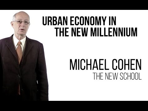 Michael Cohen - Urban Economy in the New Millennium