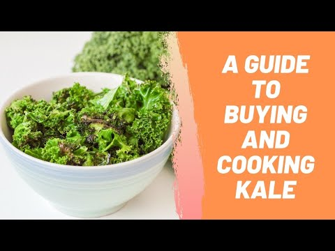 A Guide To Buying And Cooking Kale