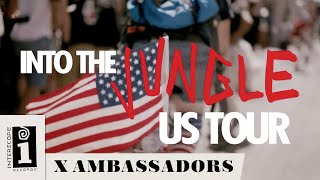 "X Ambassadors & Jamie N Commons  | ""Into The Jungle"" US Tour 