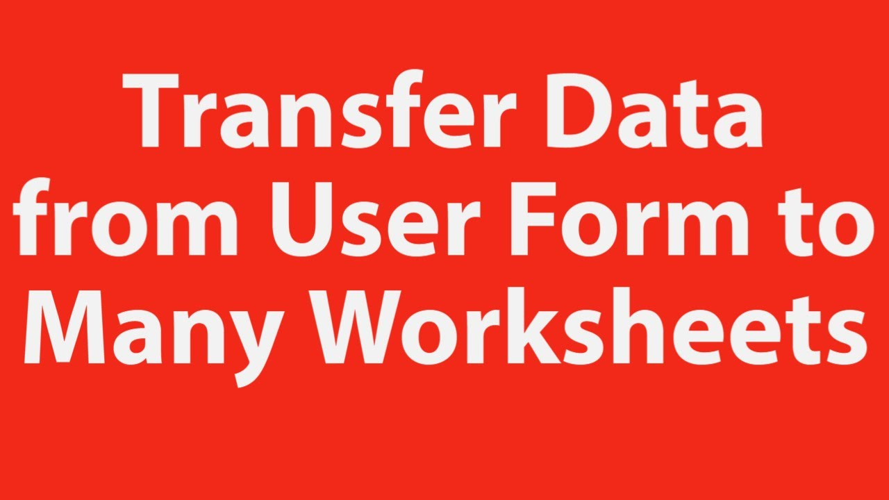 How to transfer data from a user form to multiple ...