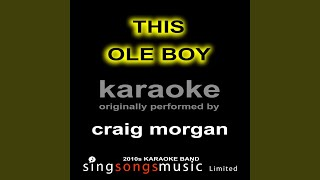 This Ole Boy (Originally Performed By Craig Morgan) (Karaoke Audio Version)