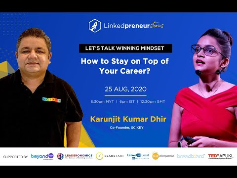 How to stay on top of your career? Karunjit Kumar Dhir, in conversation with Khushboo Nangalia.
