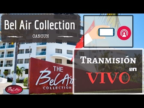 Bel Air Collection Resort & Spa Cancun - Presentación HOTEL en VIVO por MexicoHoteles 18/10/2016