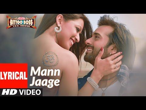 mann-jaage-lyrical-|-bittoo-boss-|-pulkit-samrat,-amita-pathak-|-raghav-sachar