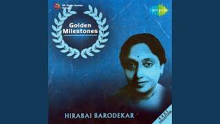 Kahe Sataao Mohe Sham (thumri) - Hirabai Barodekar (revival)