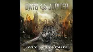 Days Of Jupiter-Only Ashes Remain-Full Album (2015)