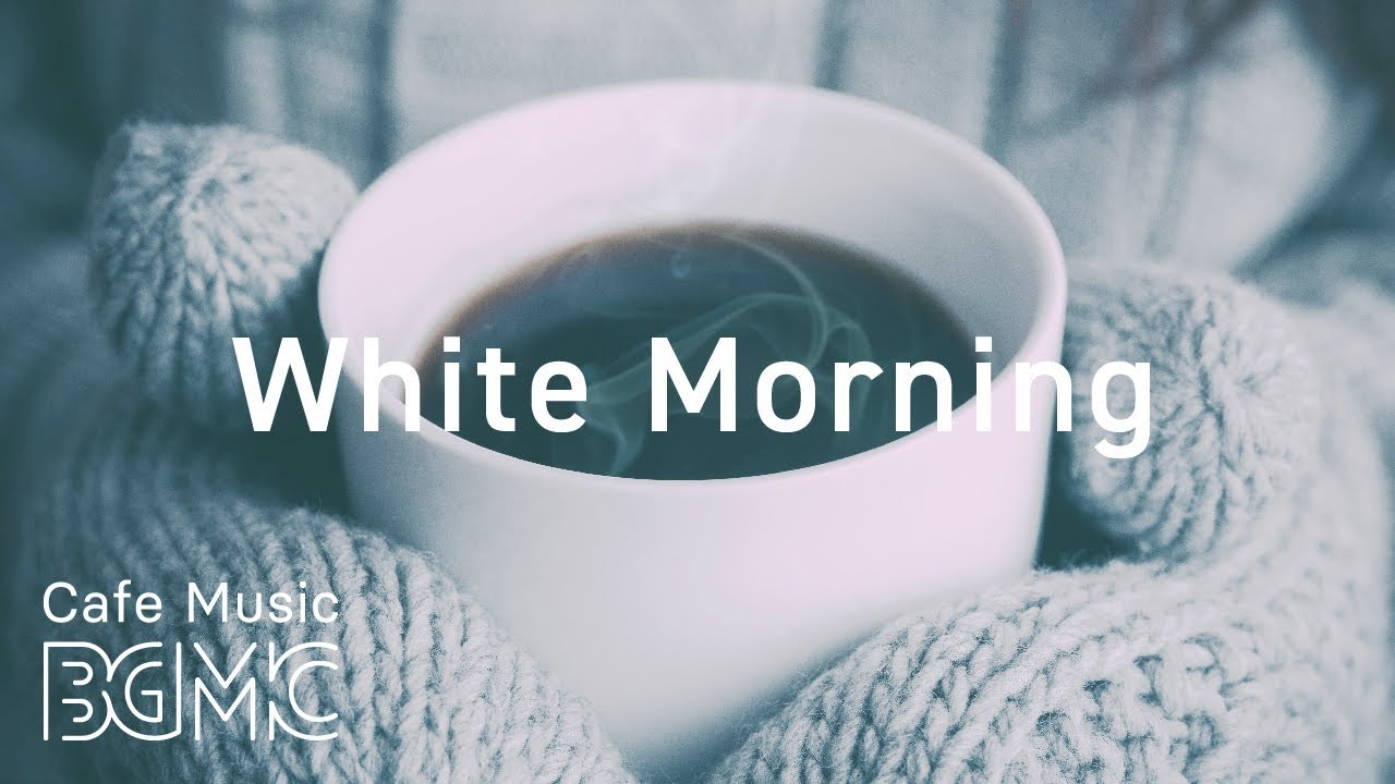 White Morning Coffee Jazz - Relaxing Piano & Guitar Cafe Music
