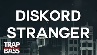 DISKORD - Stranger