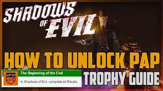 """SHADOWS OF EVIL"" How to Unlock PAP & ""Beginning of the End"" GUIDE"