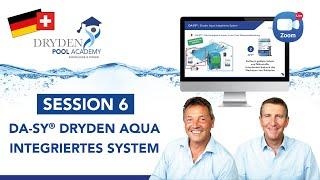 SESSION 6 : DA-SY® Dryden Aqua Integriertes System