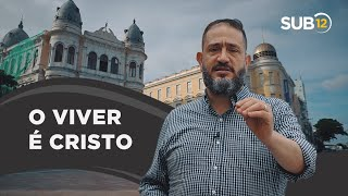 [SUB12] O VIVER É CRISTO - Luciano Subirá