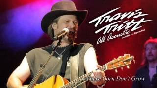 Travis Tritt - Where Corn Don