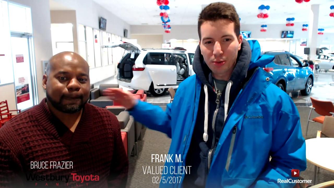 Frank Reviews Westbury Toyota And Bruce Frazier