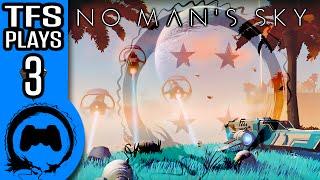 NO MAN'S SKY Part 3 - TFS Plays - TFS Gaming