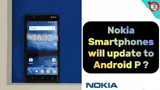 Nokia Smartphones will update to Android P ?