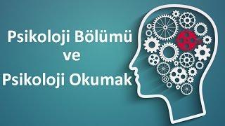 Psikoloji Bölümü ve Psikoloji Okumak