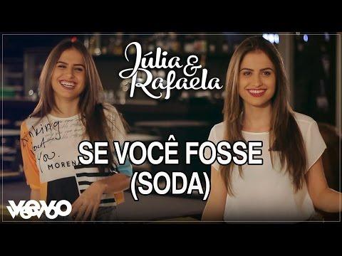Júlia & Rafaela - Se Você Fosse Soda Lyric