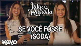 Baixar Júlia & Rafaela - Se Você Fosse (Soda) (Lyric Video)