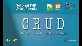 2 Tutorial PHP untuk Pemula: CRUD (Insert ,select, update, delete) MySql Database - Bahasa Indonesia