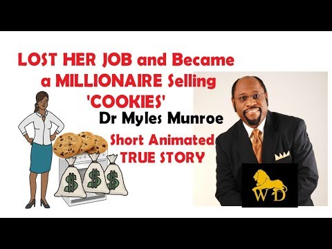 "Myles Munroe - Lady LOST HER JOB & Became a MILLIONAIRE Selling ""COOKIES""(animated) MUST WATCH!!!"