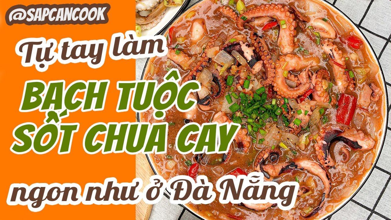 """Tự tay làm thử """"BẠCH TUỘC SỐT CHUA CAY"""" ngon không thua gì ở Đà Nẵng ! #Sapcancook #13"""