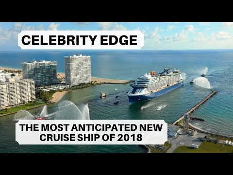 Celebrity Edge | The Most Anticipated Cruise Ship of 2018 | Port Everglades Terminal 25