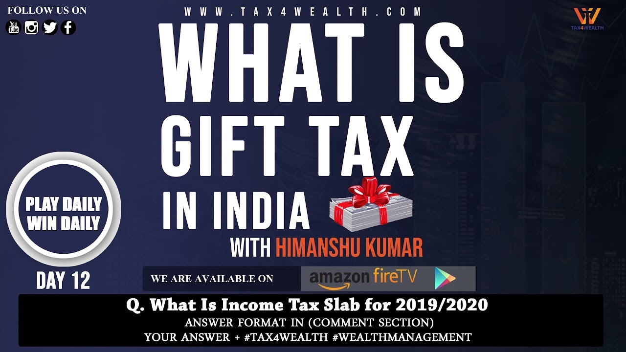 Gift Tax : what is Gift Tax in India as per Income Tax Act