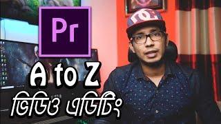 Adobe Premere Pro - Complete Video Editing Tutorial In Bangla