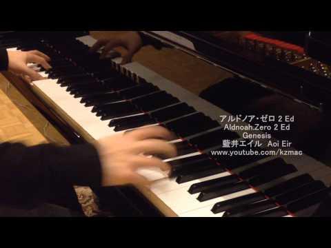 Aldnoah.Zero 2 Ed: Genesis (Piano sheet) Eir Aoi 藍井エイル アルドノア・ゼロ 2 Ed: Genesis