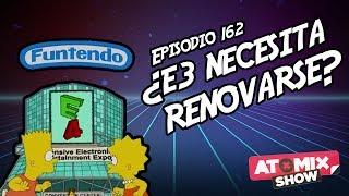 ¿E3 necesita renovarse? – #AtomixShow 162