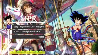 [NightCore] Just Met You - 剛好遇見你 (HoongSound Remix)  [ MPR Release ]