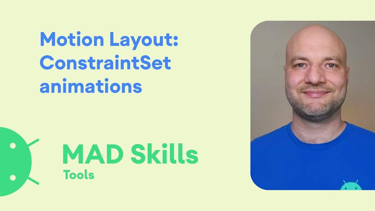 Motion Layout: ConstraintSet animations - MAD Skills