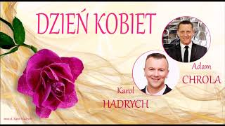 Adam Chrola & Karol Hadrych DZIEŃ KOBIET Audio SZLAGIEROWO.PL