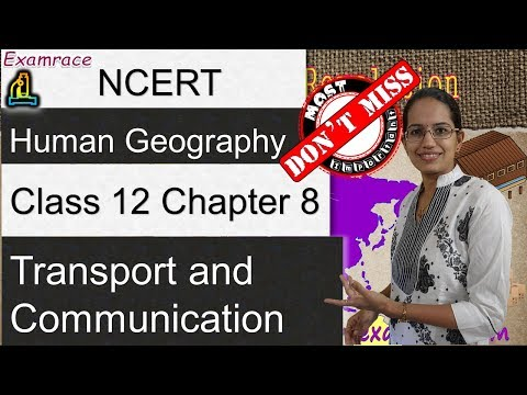 NCERT Class 12 Human Geography Chapter 8: Transport & Communication | English | CBSE