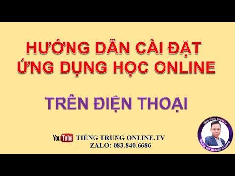 Hướng Dẫn Cài Đặt Ứng Dụng Học Online Qua Điện Thoại - TIẾNG TRUNG ONLINE.TV