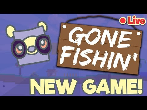🔴 LIVE! *NEW GAME* Gone Fishing And More