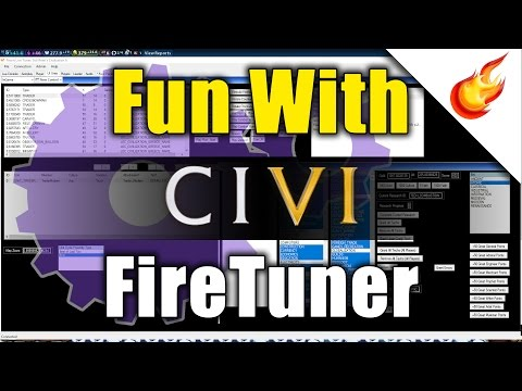 CIVILIZATION VI - Fun With FireTuner