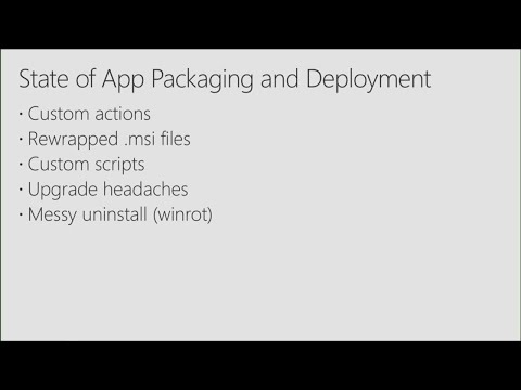 Next gen packaging and deployment of Windows apps in the enterprise - BRK3077