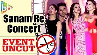 Sanam Re Music Concert | Pulkit Samrat | Yami Gautam | Divya Khosla | Event Uncut