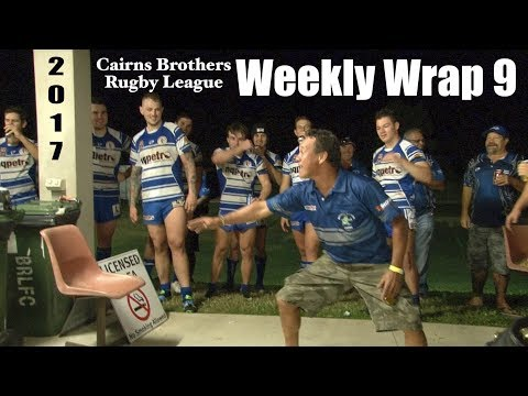 2017 Cairns Brothers Rugby League Weekly Wrap 9