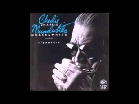Charlie Musselwhite , Signature ( Full Album )
